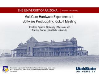 MultiCore Hardware Experiments in Software Producibility: Kickoff Meeting