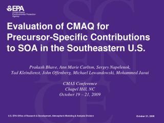 Evaluation of CMAQ for  Precursor-Specific Contributions  to SOA in the Southeastern U.S.