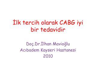?lk tercih olarak CABG iyi bir tedavidir