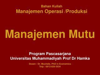 Bahan Kuliah Manajemen Operasi / Produksi