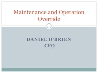Maintenance and Operation Override