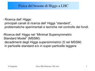 Fisica del bosone di Higgs a LHC