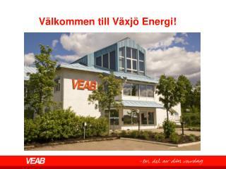 Välkommen till Växjö Energi!