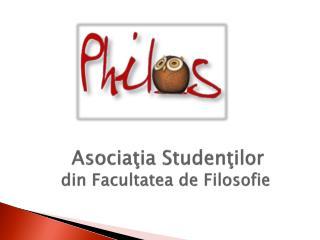 Asociaţia Studenţilor         din  Facultatea  de  Filosofie