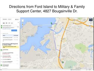 Directions from Ford Island to Military & Family Support Center, 4827 Bougainville Dr.