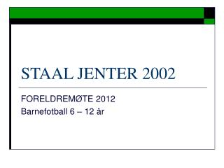 STAAL JENTER 2002