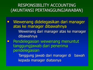 RESPONSIBILITY ACCOUNTING (AKUNTANSI PERTANGGUNGJAWABAN)