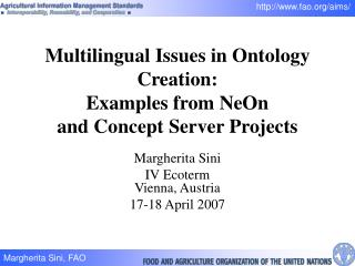 Multilingual Issues in Ontology Creation:  Examples from NeOn  and Concept Server Projects