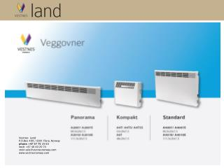 Vestnes  Land  P.O.Box 409 / 6901 Flor ø , Norway phone: +47 57 75  20 60 mob: +47 40 40 20  74
