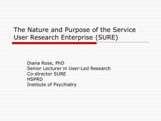 The Nature and Purpose of the Service User Research Enterprise (SURE)