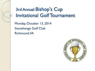 3rd Annual  Bishop's Cup  Invitational Golf Tournament