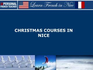 CHRISTMAS COURSES IN NICE