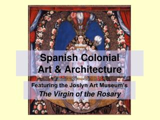 Spanish Colonial  Art & Architecture