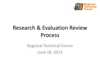 Research & Evaluation Review Process