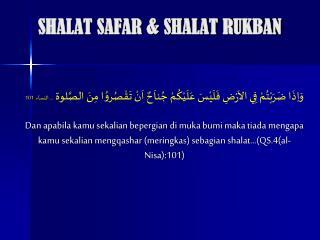 SHALAT SAFAR & SHALAT RUKBAN