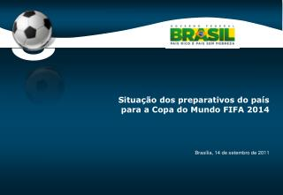 Situação dos preparativos do país para a Copa do Mundo FIFA 2014