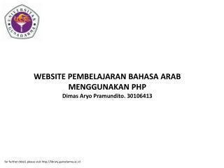 WEBSITE PEMBELAJARAN BAHASA ARAB MENGGUNAKAN PHP Dimas Aryo Pramundito. 30106413