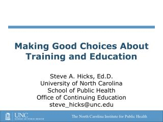 Making Good Choices About Training and Education