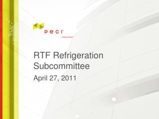 RTF Refrigeration Subcommittee
