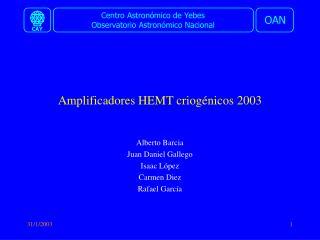 Amplificadores HEMT criogénicos 2003