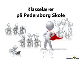 Klasselærer  på Pedersborg Skole