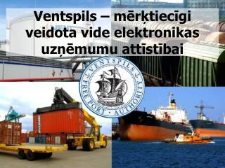 Ventspils – mērķtiecīgi veidota vide elektronikas uzņēmumu attīstībai