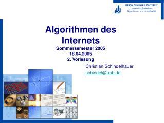 Algorithmen des Internets Sommersemester 2005 18.04.2005 2. Vorlesung