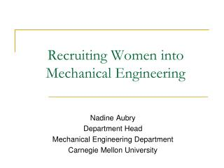 Recruiting Women into  Mechanical Engineering