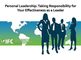 Personal Leadership: Taking Responsibility for Your Effectiveness as a Leader