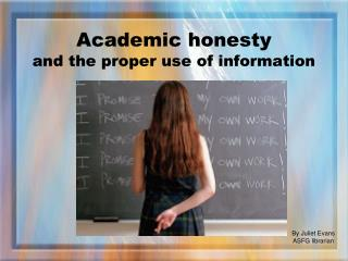 Academic honesty  and the proper use of information