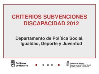 CRITERIOS SUBVENCIONES DISCAPACIDAD 2012