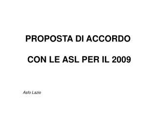 PROPOSTA DI ACCORDO  CON LE ASL PER IL 2009