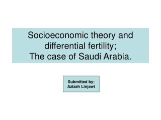 Socioeconomic theory and differential fertility;  The case of Saudi Arabia.