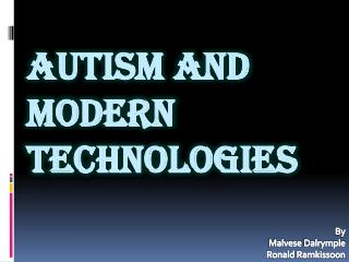 Autism and Modern Technologies