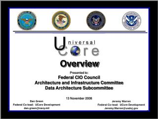 Jeremy Warren Federal Co-lead:  UCore Development Jeremy.Warren@usdoj