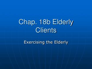 Chap. 18b Elderly Clients