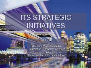 ITS STRATEGIC INITIATIVES