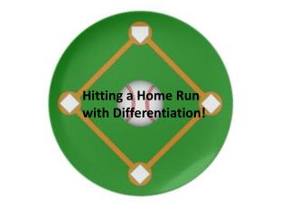 Hitting a Home Run  with Differentiation!