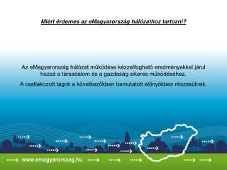 Miért érdemes az eMagyarország hálózathoz tartozni?