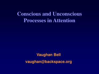 Conscious and Unconscious Processes in Attention