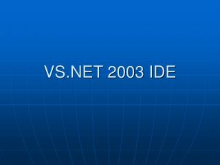 VS.NET 2003 IDE