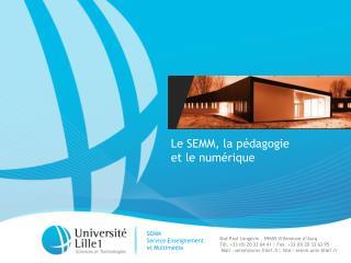 Le SEMM, la pédagogie  et le numérique