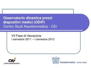 Osservatorio dinamica prezzi dispositivi medici (ODiP) Centro Studi Assobiomedica - CEr
