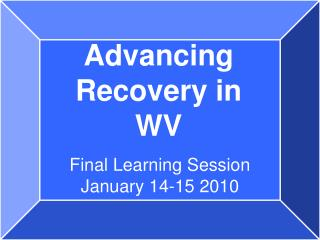Advancing Recovery in WV