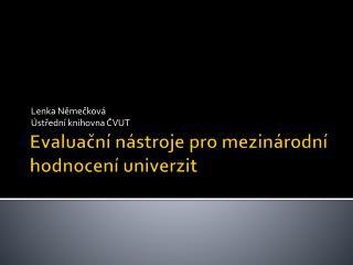 Evaluační nástroje pro mezinárodní hodnocení univerzit