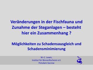 W.-C. Lewin, Institut für Binnenfischerei e.V.  Potsdam-Sacrow