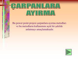 �ARPANLARA       AYIRMA