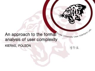 An approach to the formal analysis of user complexity KIERAS, POLSON
