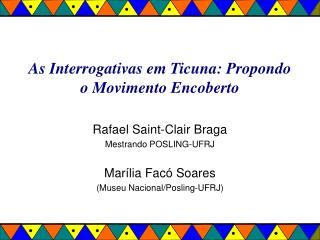 As Interrogativas em Ticuna: Propondo o Movimento Encoberto