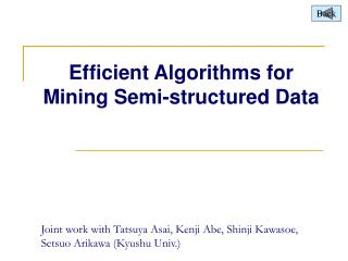 Efficient Algorithms for Mining Semi-structured Data